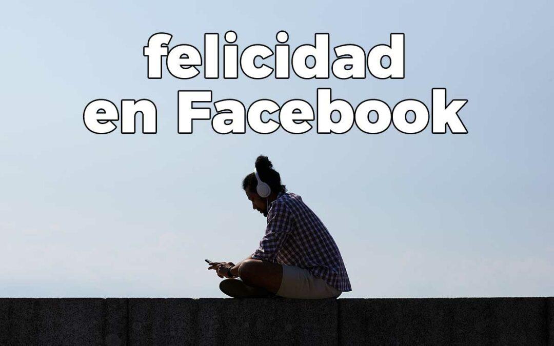 Felicidad en Facebook