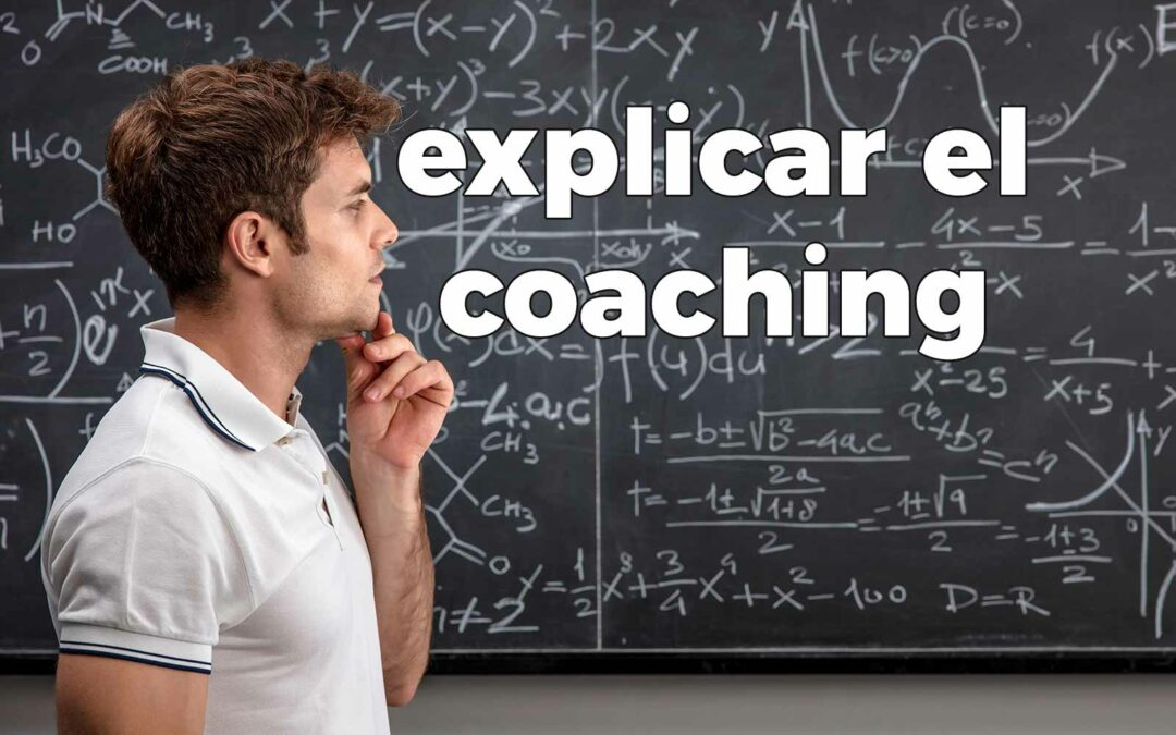 Explicar qué es el coaching