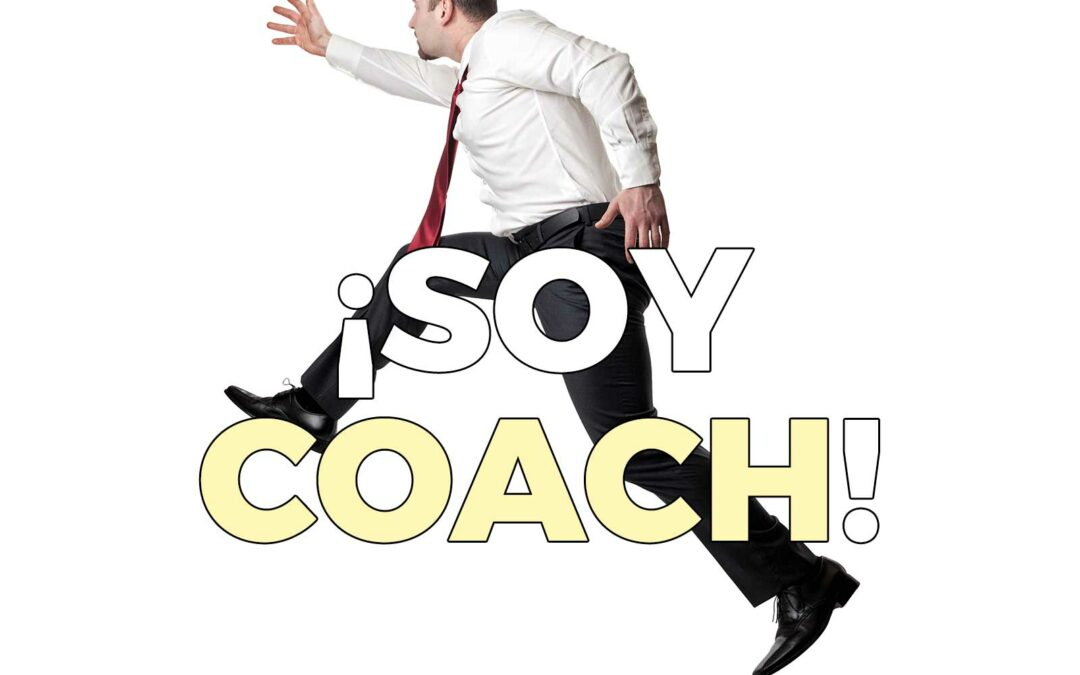 ¡Ya soy coach! ¡Ya soy coach! ¡Ya soy coach!