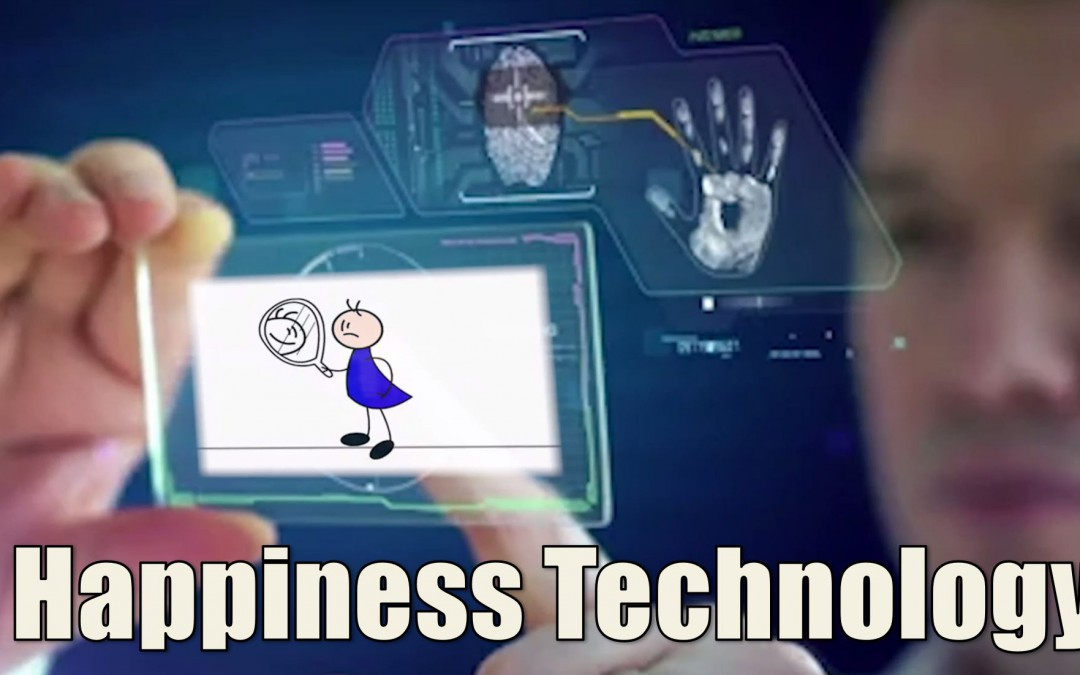 Happiness Technology