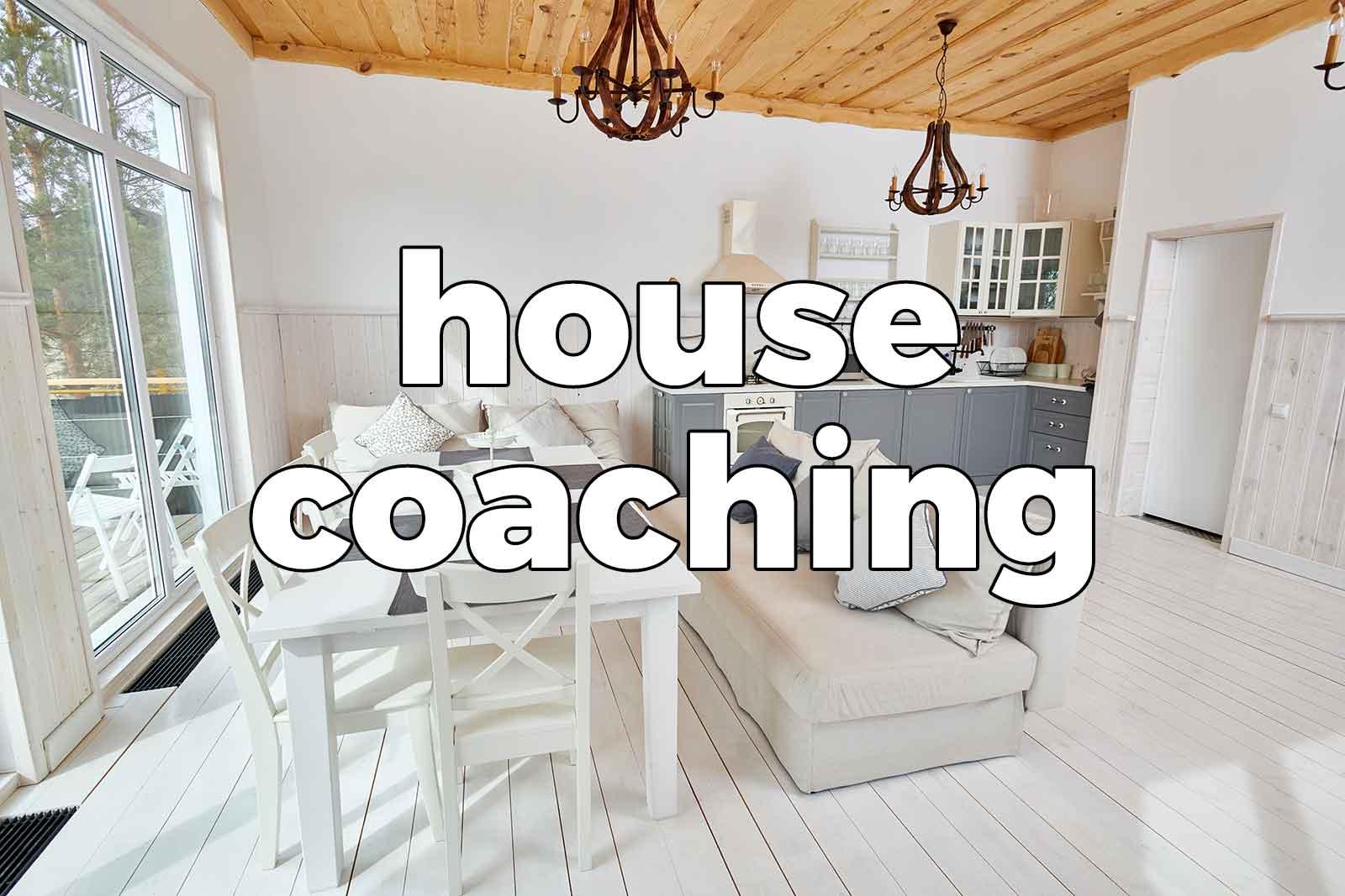 House Coaching