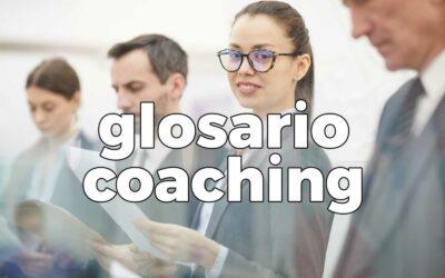 Glosario de Términos de Coaching en la Gestión de la Felicidad